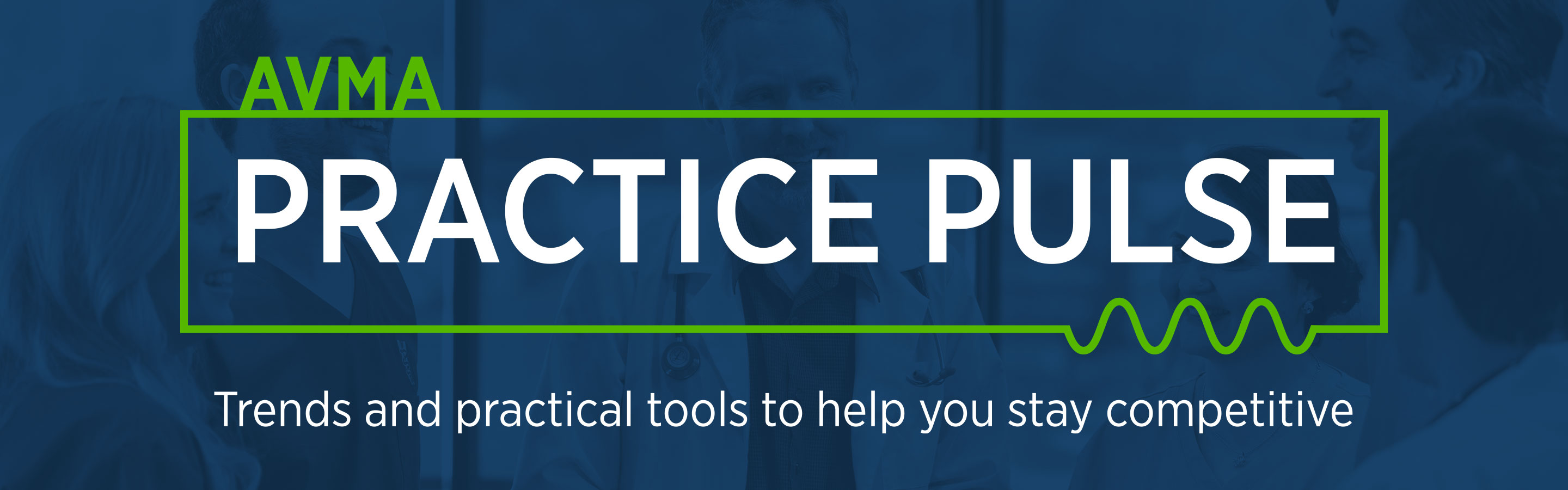 AVMA Practice Pulse: Trends and practice tools to help veterinarians stay competitive